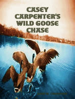 Casey Carpenter's Wild Goose Chase
