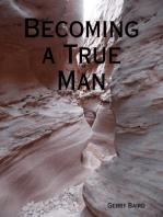 Becoming a True Man