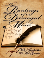 The Rantings of a Damaged Mind - A Collection of Thoughts, Poetry and Verse