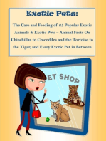 The Care and Feeding of 25 Popular Exotic Animals & Exotic Pets – Animal Facts On Chinchillas to Crocodiles and the Tortoise to the Tiger, and Every Exotic Pet in Between