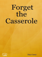 Forget the Casserole