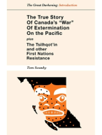 "The True Story of Canada's ""War"" of Extermination on the Pacific - Plus the Tsilhqot'in and other First Nations Resistance"