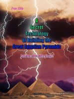 A Secret Technology of Building the Great Egyptian Pyramids - Part One