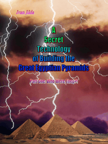 A Secret Technology of Building the Great Egyptian Pyramids - Part One: Who Were They?!