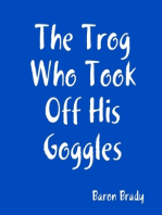 The Trog Who Took Off His Goggles