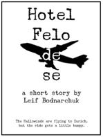Hotel Felo De Se