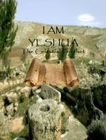 I AM YESHUA:The Celestial Prophet