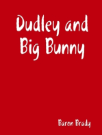 Dudley and Big Bunny