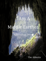I Am a Middle Earther - Subterranean Lives!