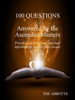 100 Questions Answered By the Ascended Masters - Practical Psychic and Spiritual Information On Everyday Issues