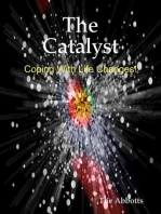 The Catalyst - Coping With Life Changes!