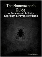 The Homeowner's Guide to Paranormal Activity, Exorcism & Psychic Hygiene