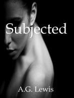 Subjected
