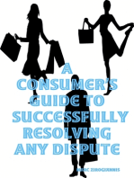 A Consumer's Guide to Successfully Resolving Any Dispute