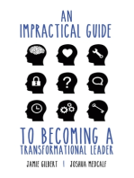 An Impractical Guide to Becoming a Transformational Leader