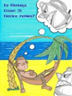 Do Monkeys Dream of Electric Kettles?