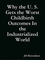 Why the U. S. Gets the Worst Childbirth Outcomes In the Industrialized World