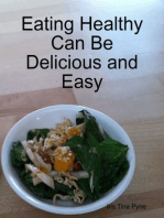 Eating Healthy Can Be Delicious and Easy
