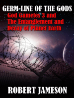 Germ-line of the Gods - God Gametes 3 and The Entanglement and Decay of Planet Earth