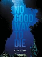 No Good Way to Die