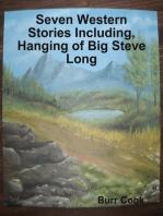 Seven Western Stories Including, Hanging of Big Steve Long