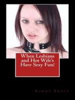 When Lesbians and Hot Wife's Have Sexy Fun!
