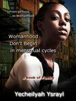 Womanhood Don't Begin in Menstrual Cycles