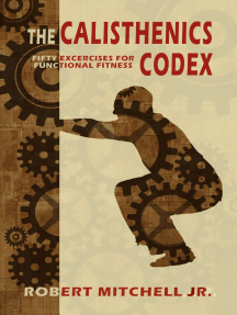 The Calisthenics Codex: Fifty Exercises for Functional Fitness