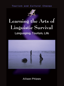 Learning the Arts of Linguistic Survival: Languaging, Tourism, Life