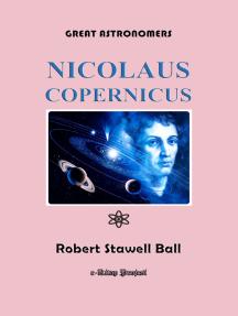 Great Astronomers (Nicolaus Copernicus): Illustrated