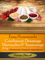 Easy Homemade Condiments, Dressings Marinates & Seasonings using Wholesome Organic Ingredients