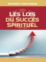 Lois Du Succes Spirituel (volume Un)
