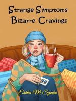 Strange Symptoms and Bizarre Cravings