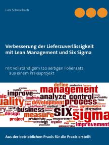 Verbessern der Lieferzuverlässigkeit als Lean Management und Six Sigma Projekt: Mit praxisorientiertem 120 Seiten Beispielprojekt