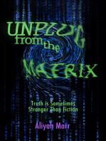 Unplug From the Matrix