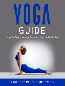 Yoga Guide: Yoga for Beginners, Yoga Poses and Yoga and Meditation: A Guide to Perfect Meditation: A Guide to Perfect Meditation