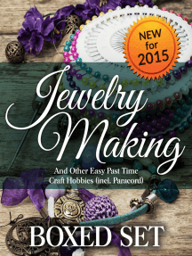 Jewelry Making and Other Easy Past Time Craft Hobbies (incl Parachord): Handmade Jewelry and Homeade Jewelry Making Guide