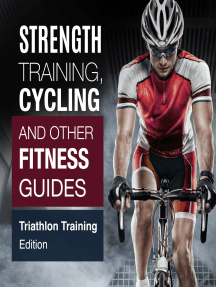 Strength Training, Cycling And Other Fitness Guides: Triathlon Training Edition: Triathlon Training Edition