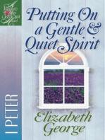 Putting On a Gentle & Quiet Spirit