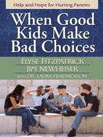 When Good Kids Make Bad Choices