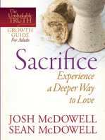 Sacrifice--Experience a Deeper Way to Love