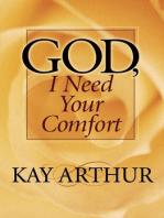 God, I Need Your Comfort