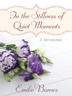 In the Stillness of Quiet Moments