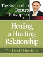 The Relationship Doctor's Prescription for Healing a Hurting Relationship