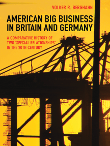 """American Big Business in Britain and Germany: A Comparative History of Two """"Special Relationships"""" in the 20th Century"""