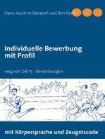 Individuelle Bewerbung mit Profil: weg von 08/15 - Bewerbungen