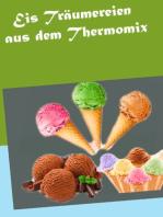 Eis Träumereien aus dem Thermomix