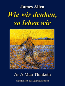 Wie wir denken, so leben wir: As A Man Thinketh