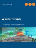 WaxtumGlück