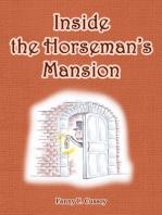 Inside the Horseman's Mansion